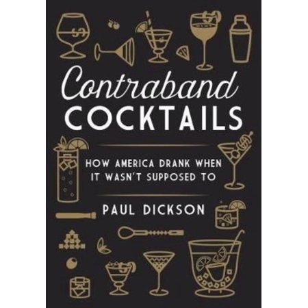 Contraband Cocktails: How America Drank When It Wasn't Suppose to