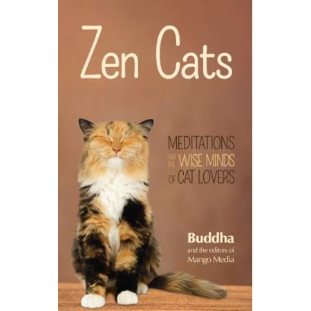 Zen Cats : Meditations for the Wise Minds of Cat (Gautama Buddha Died At The Age Of)