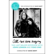 All We Are Saying: The Last Major Interview with John Lennon and Yoko Ono (Paperback)
