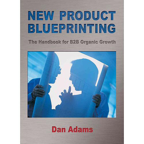 New Product Blueprinting: The Handbook for B2B Organic Growth