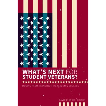 What's Next for Student Veterans? : Moving from Transition to Academic (First Year Experience And Students In Transition)