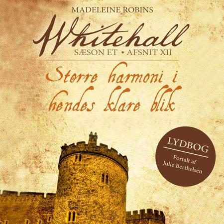 Større harmoni i hendes klare blik - Whitehall 12 (uforkortet) - Audiobook (Männer Klare Gläser)