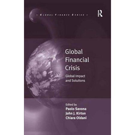 Global Financial Crisis  Global Impact And Solutions  Global Finance