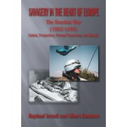 Savagery in the Heart of Europe : The Bosnian War (1992-1995) Context, Perspectives, Personal Experiences, and Memoirs