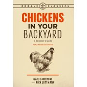 Chickens in Your Backyard, Newly Revised and Updated : A Beginner's Guide