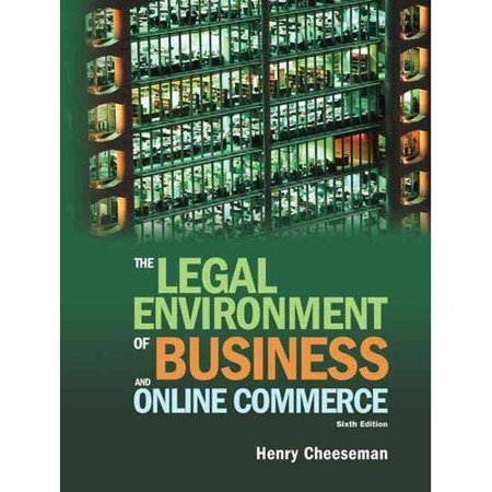 The Legal Environment Of Business And Online Commerce By Henry R Cheeseman