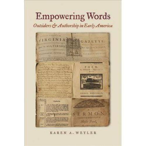 Empowering Words: Outsiders and Authorship in Early America