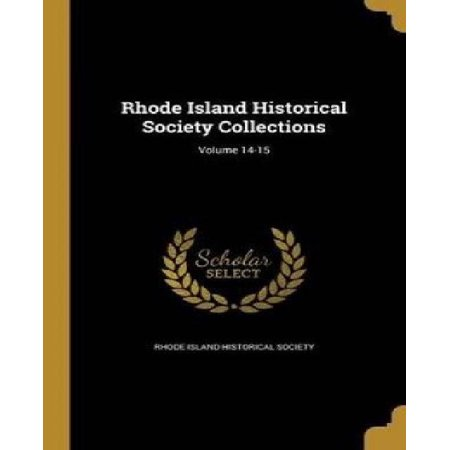 Rhode Island Historical Society Collections; Volume 14-15 - image 1 of 1