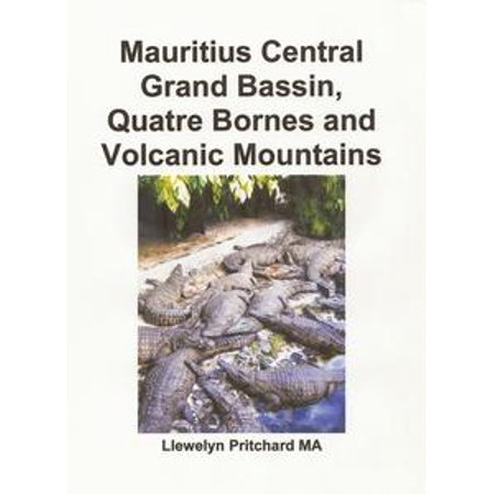 Mauritius Central Grand Bassin, Quatre Bornes and Volcanic Mountains - eBook (Grand Central Mall Hours)