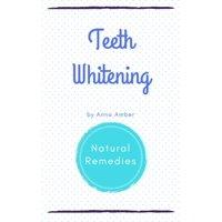 Teeth Whitening: Natural Remedies - eBook