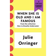 When She Is Old and I Am Famous - eBook