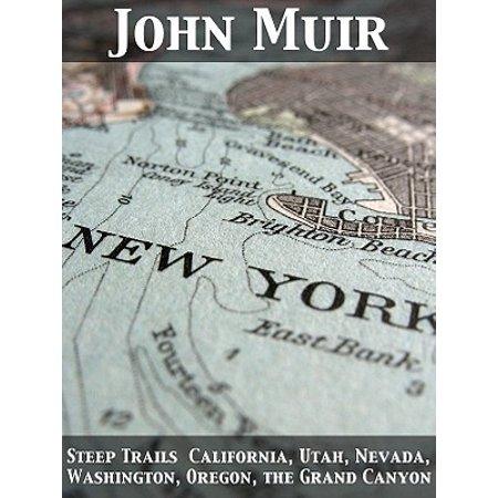 Steep Trails California, Utah, Nevada, Washington, Oregon, the Grand Canyon -