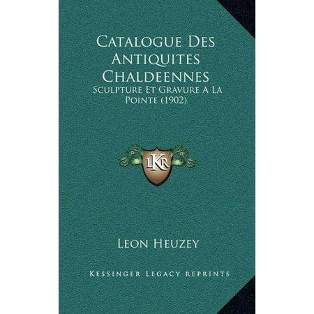 Catalogue Des Antiquites Chaldeennes: Sculpture Et Gravure a la Pointe (1902) - image 1 of 1