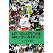 My Hollywood Misadventures