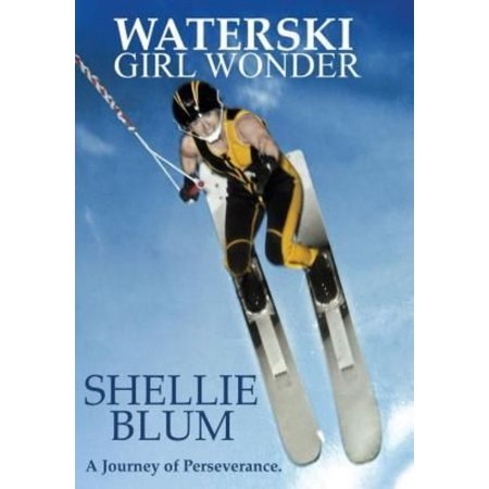 Waterski Girl Wonder: A Journey of Perseverance.