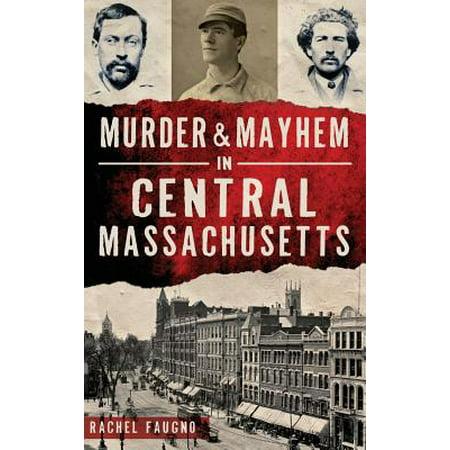 Murder & Mayhem in Central - Halloween Central Massachusetts