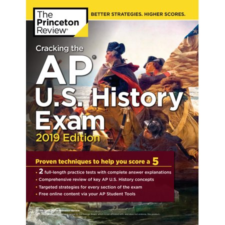 Cracking the AP U.S. History Exam, 2019 Edition : Practice Tests + Proven Techniques to Help You Score a