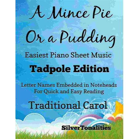 Mince Pies - A Mince Pie or a Pudding Easiest Piano Sheet Music Tadpole Edition - eBook