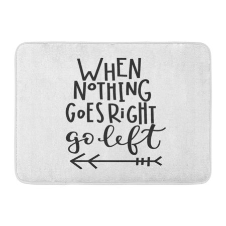SIDONKU Motivation When Nothing Goes Right Go Left Quote Lettering Inspiration Graphic Cute Simple Sign Family Doormat Floor Rug Bath Mat 23.6x15.7 - Cute Inspiration