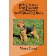 Welsh Terrier Dog Training and Behavior Understanding Book (Paperback)