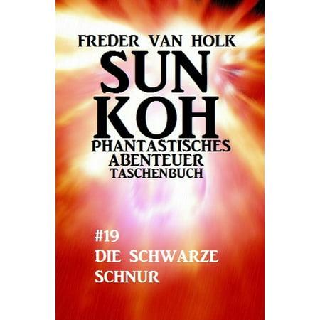 Sun Koh Taschenbuch #19: Die schwarze Schnur - eBook (Rundschnur Schnur)
