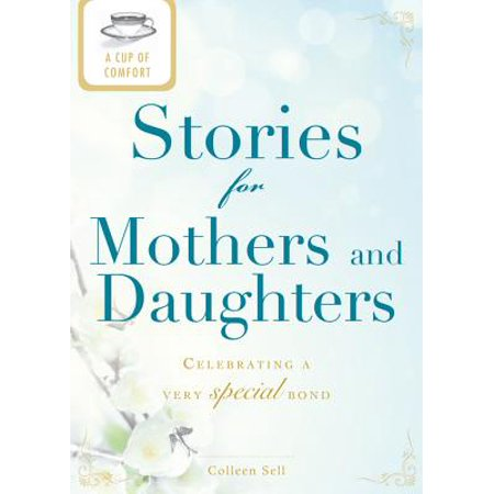 A Cup of Comfort Stories for Mothers and Daughters - eBook - Halloween Costumes For Mothers And Daughters