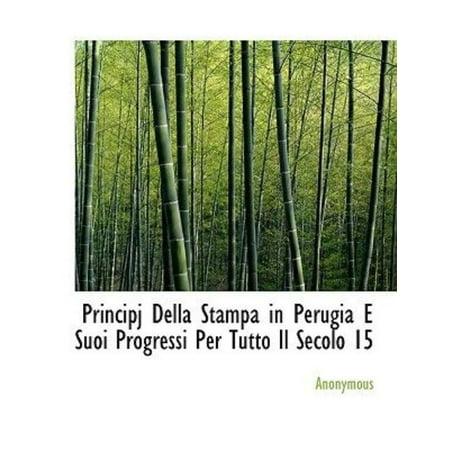 Principj Della Stampa in Perugia E Suoi Progressi Per Tutto Il Secolo 15 - image 1 of 1
