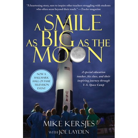 A Smile as Big as the Moon : A Special Education Teacher, His Class, and Their Inspiring Journey Through U.S. Space Camp ()