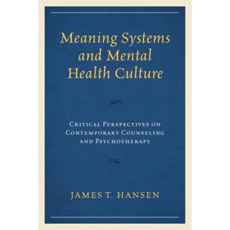 Meaning Systems and Mental Health Culture : Critical Perspectives on Contemporary Counseling and (Critical Capabilities For Scale Out File System Storage)