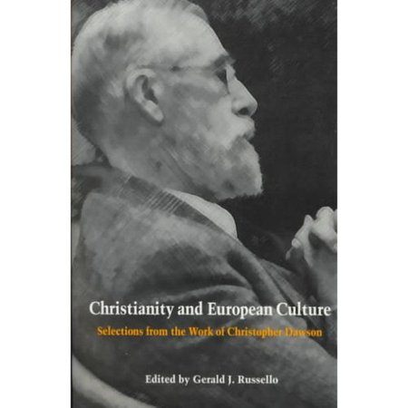 Christianity and European Culture: Selections from the Work of Christopher Dawson by