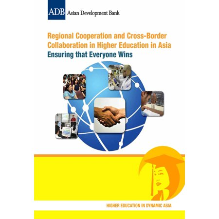 Regional Cooperation and Cross-Border Collaboration in Higher Education in Asia -