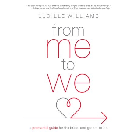 From Me to We : A Premarital Guide for the Bride- and