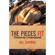 The Pieces Fit : Christianity Contemplated