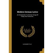 Modern German Lyrics: An Introduction to German Songs of Today and Tomorrow... Paperback