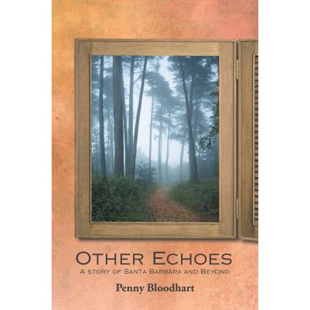 Other Echoes : A Story of Santa Barbara and
