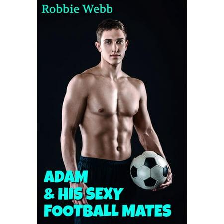 Adam & His Sexy Football Mates - (Sexy Football Team)