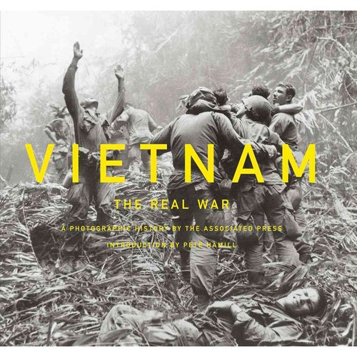 Vietnam: The Real War: A Photographic History by the Associated Press