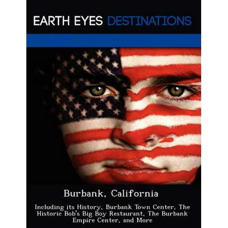 Burbank, California : Including Its History, Burbank Town Center, the Historic Bob's Big Boy Restaurant, the Burbank Empire Center, and More - Walmart Burbank California