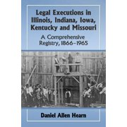 Legal Executions in Illinois, Indiana, Iowa, Kentucky and Missouri - eBook