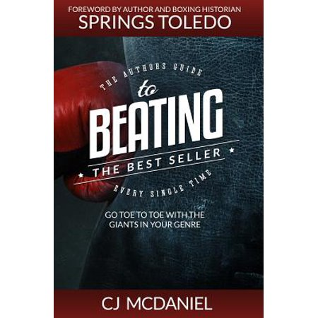 Beating the Best Seller : Go Toe to Toe with the Giants in Your