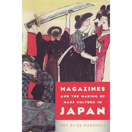 Magazines and the Making of Mass Culture in Japan - eBook (Premium Magazine Japan)