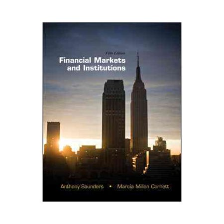 Financial Markets And Institutions By Anthony Saunders
