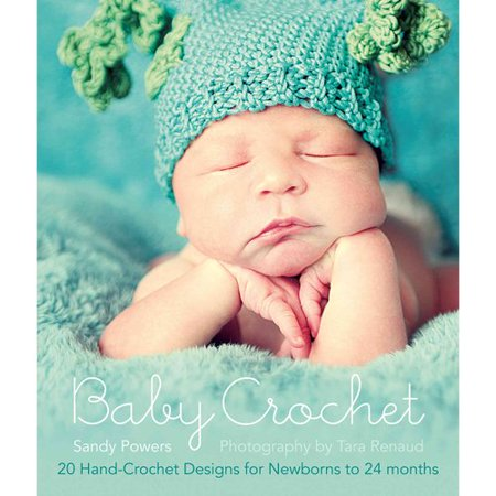 Baby Crochet: 20 Hand-Crochet Designs for Newborns to 24 Months