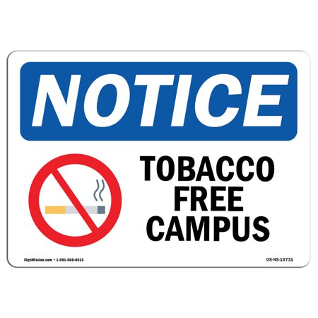 OSHA Notice Sign - NOTICE Tobacco Free Campus | Choose from: Aluminum, Rigid Plastic or Vinyl Label Decal | Protect Your Business, Construction Site, Warehouse & Shop Area | Made in the