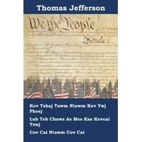Kev Tshaj Tawm Kev ywj pheej, Tsab Cai, thiab Tsab Cai ntawm Txoj Cai ntawm Tebchaws Asmeskas : Declaration of Independence, Constitution, and Bill of Rights of the United States of America, Hmong edition