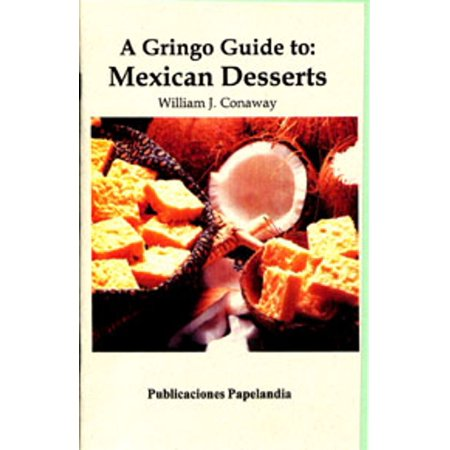 A Gringo Guide to: Mexican Desserts - eBook