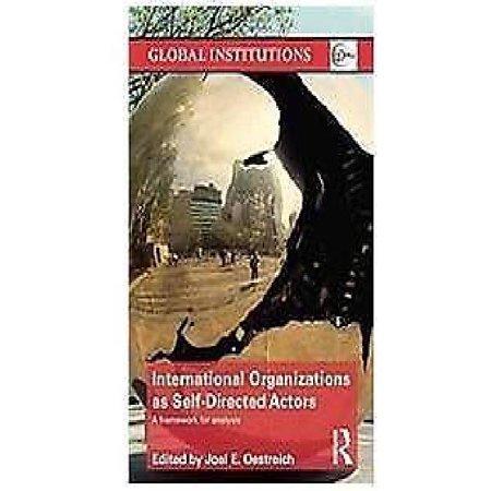 International Organizations as Self-Directed Actors: A Framework for Analysis (Transnational Actors And International Organizations In Global Politics)