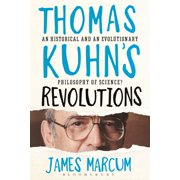 Thomas Kuhn's Revolutions : A Historical and an Evolutionary Philosophy of Science?