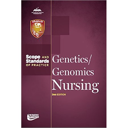 Genetics/Genomics Nursing : Scope and Standards of