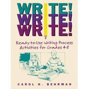 Write! Write! Write! : Ready-To-Use Writing Process Activities for Grades 4-8